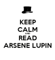 KEEP CALM AND READ ARSENE LUPIN - Personalised Poster large