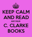 KEEP CALM AND READ ARTHUR  C. CLARKE BOOKS - Personalised Poster large