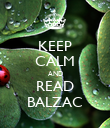 KEEP CALM AND READ BALZAC - Personalised Poster large