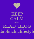 KEEP CALM AND  READ  BLOG dublinchiclifestyle - Personalised Poster large