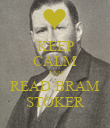 KEEP CALM AND READ BRAM STOKER - Personalised Poster large