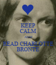 KEEP CALM AND READ CHARLOTTE BRONTE - Personalised Poster large