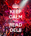 KEEP CALM AND READ DELB - Personalised Poster small