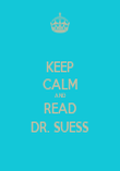 KEEP CALM AND READ DR. SUESS - Personalised Poster large