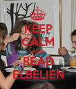 KEEP CALM AND READ ELBELIEN - Personalised Poster large