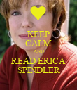 KEEP CALM AND READ ERICA SPINDLER - Personalised Poster large