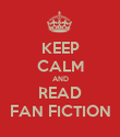 KEEP CALM AND READ FAN FICTION - Personalised Poster large