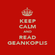 KEEP CALM AND READ GEANKOPLIS - Personalised Poster large