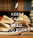 KEEP  CALM AND READ GOOD BOOKS  - Personalised Poster large