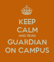 KEEP CALM AND READ GUARDIAN ON CAMPUS - Personalised Poster large