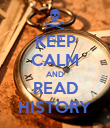 KEEP CALM AND READ HISTORY - Personalised Poster large