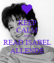 KEEP CALM AND READ ISABEL ALLENDE - Personalised Poster large