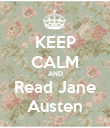 KEEP CALM AND Read Jane Austen - Personalised Poster large