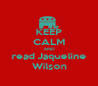 KEEP CALM AND read Jaqueline Wilson - Personalised Poster large