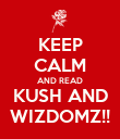 KEEP CALM AND READ KUSH AND WIZDOMZ!! - Personalised Poster large