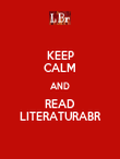 KEEP CALM AND READ LITERATURABR - Personalised Poster large