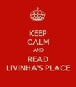 KEEP CALM AND READ LIVINHA'S PLACE - Personalised Poster large
