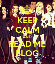KEEP CALM AND READ ME BLOG - Personalised Poster large
