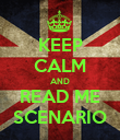 KEEP CALM AND READ ME SCENARIO - Personalised Poster large