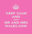 KEEP CALM AND READ MR AND MRS WALES.COM - Personalised Poster large