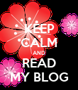 KEEP CALM AND READ MY BLOG - Personalised Poster large