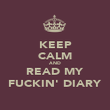 KEEP CALM AND READ MY FUCKIN' DIARY - Personalised Poster large