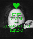 KEEP CALM AND READ NATSUO KIRINO - Personalised Poster large