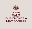 KEEP CALM AND READ OLD FRIENDS & NEW FANCIES - Personalised Poster large