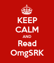 KEEP CALM AND Read OmgSRK - Personalised Poster large