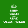 KEEP CALM AND READ OSCAR WILDE - Personalised Poster large