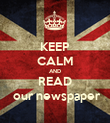 KEEP CALM AND READ  our newspaper - Personalised Poster large
