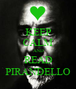 KEEP CALM AND READ PIRANDELLO - Personalised Poster large