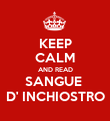 KEEP CALM AND READ SANGUE  D' INCHIOSTRO - Personalised Poster large