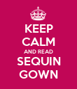 KEEP CALM AND READ SEQUIN GOWN - Personalised Poster large