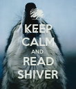 KEEP CALM AND  READ SHIVER - Personalised Poster large