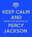 KEEP CALM AND READ THE BOOKS OF PERCY JACKSON  - Personalised Poster large