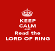 KEEP CALM AND Read the LORD OF RING - Personalised Poster large