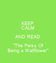 """KEEP  CALM AND READ """"The Perks Of Being a Wallflower"""" - Personalised Poster large"""
