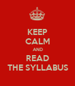 KEEP CALM AND READ THE SYLLABUS - Personalised Poster large