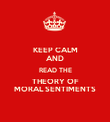 KEEP CALM AND READ THE THEORY OF MORAL SENTIMENTS - Personalised Poster large