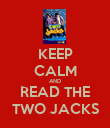 KEEP CALM AND READ THE TWO JACKS - Personalised Poster large