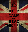 KEEP CALM AND READ THIS!!! :D - Personalised Poster large