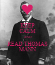 KEEP CALM AND READ THOMAS MANN - Personalised Poster large
