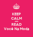 KEEP CALM AND READ Você Na Moda - Personalised Poster large