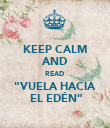 "KEEP CALM AND READ ""VUELA HACIA  EL EDÉN"" - Personalised Poster large"
