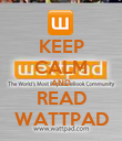 KEEP CALM AND READ WATTPAD - Personalised Poster large