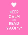 KEEP CALM AND READ YAOI *v* - Personalised Poster large