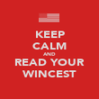 KEEP CALM AND READ YOUR WINCEST - Personalised Poster large