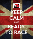 KEEP CALM AND READY TO RACE - Personalised Poster large