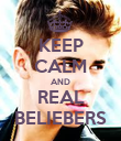 KEEP CALM AND REAL BELIEBERS - Personalised Poster large